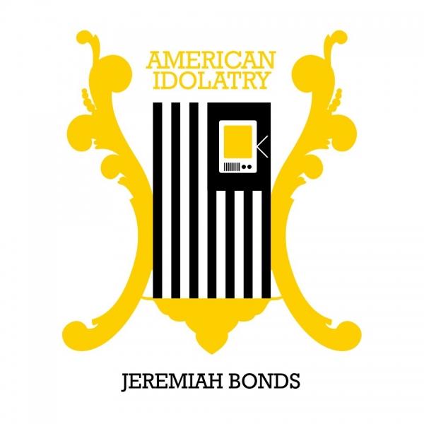 Jeremiah Bonds - American Idolatry