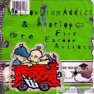 Mellow Drum Addict & Shortstop are... Fire Escape Artists