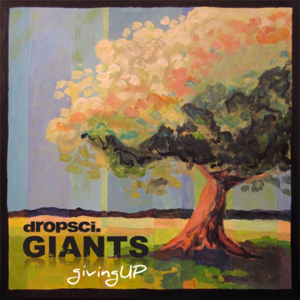 dropsci.GIANTS - givingUP (2014)