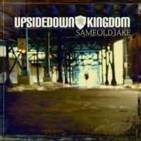 SameOldJake - Upsidedown:Kingdom